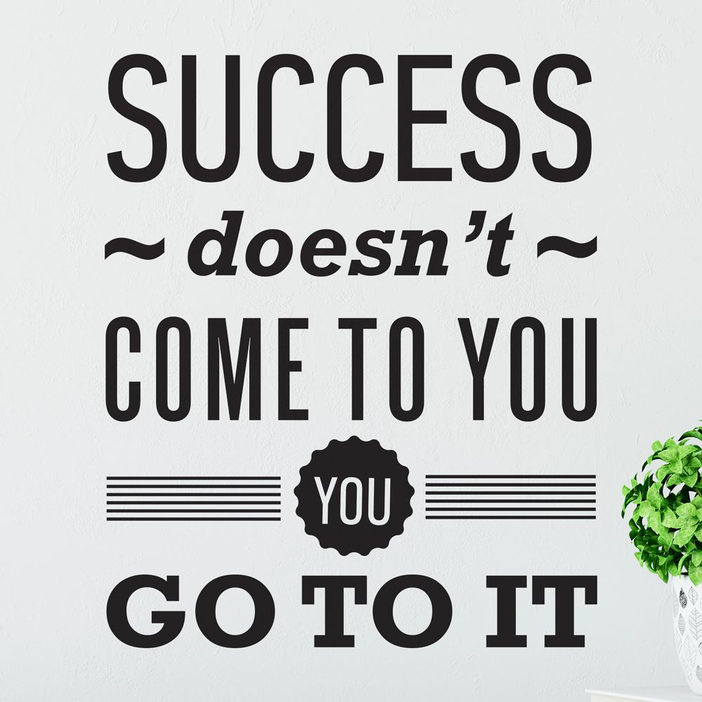 Изображение Success doesn't come to you. You go to it.