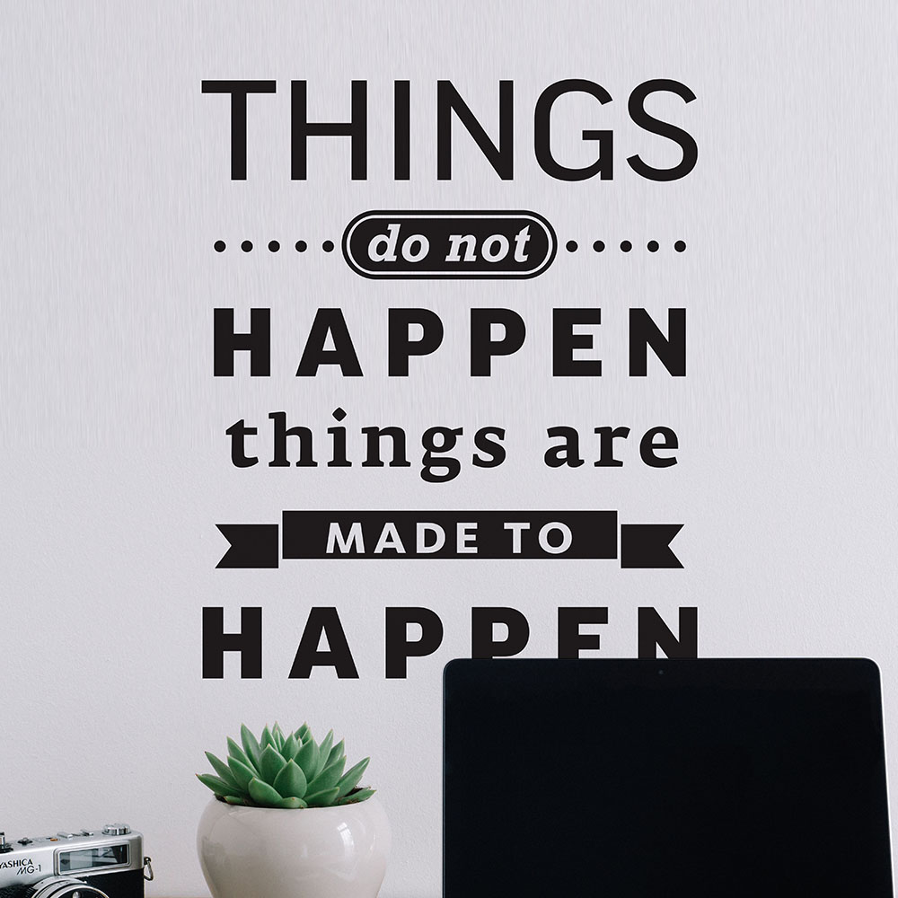 Изображение Things do not happen. Things are made to happen