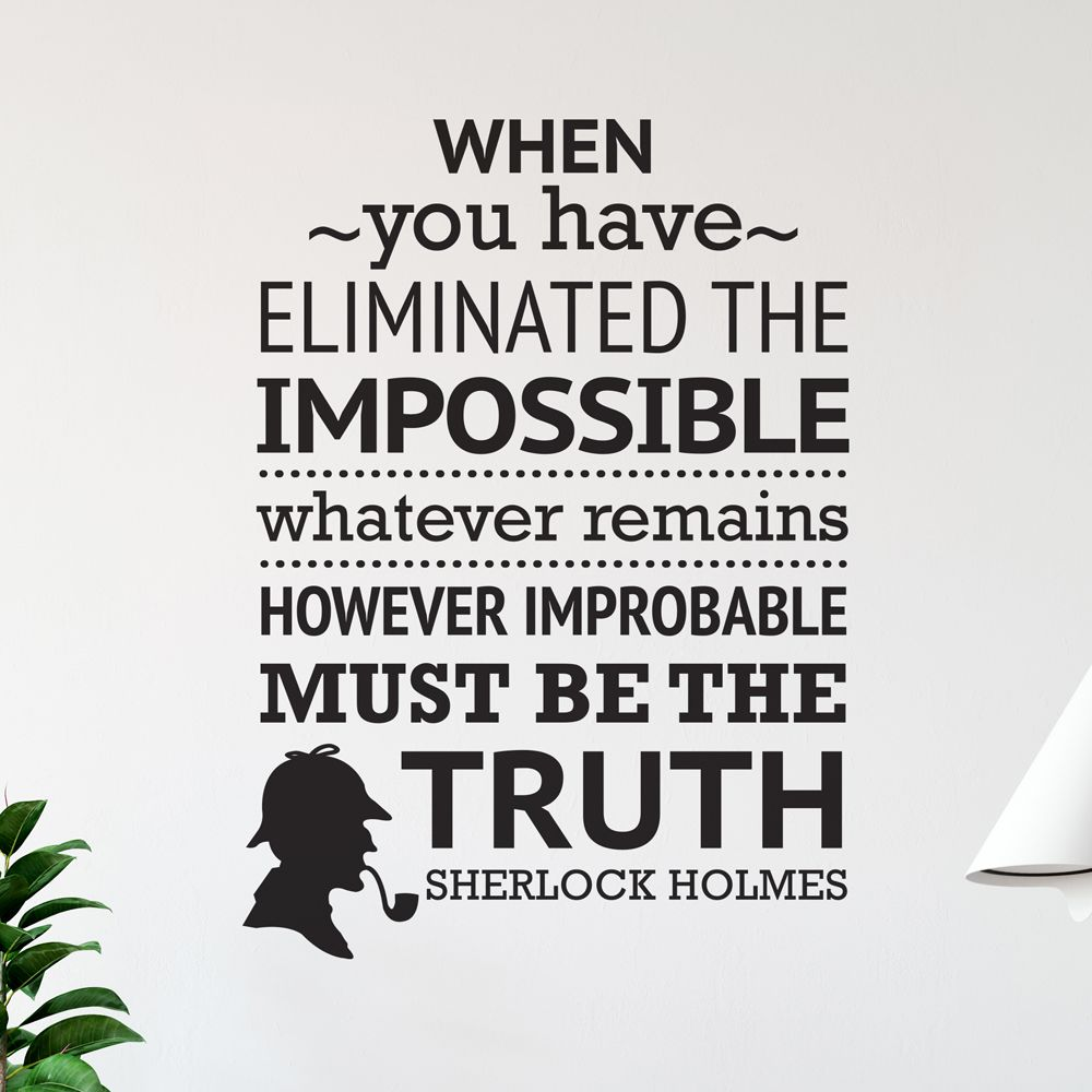 Изображение When you have eliminated the impossible whatever remains must be the truth.